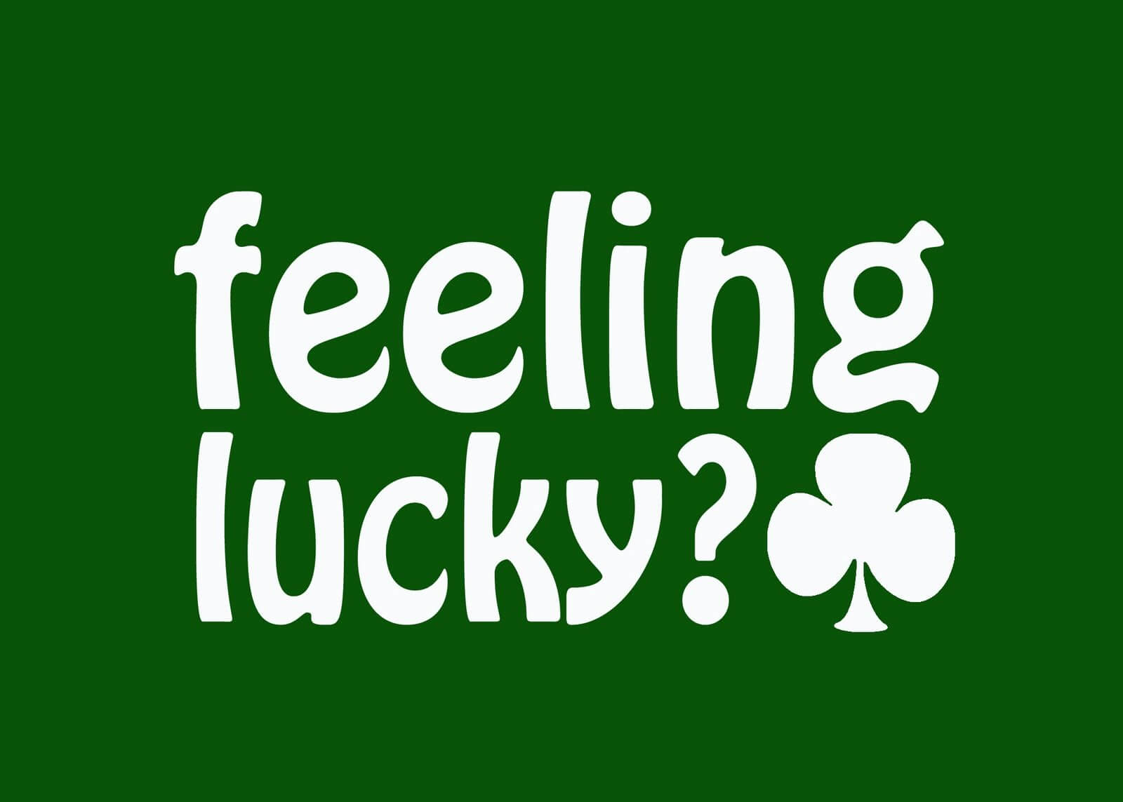 DO YOU FEEL LUCKY!? One winner gets FREE car on St. Patrick's Day!
